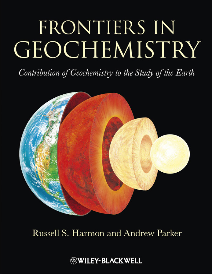 Parker Andrew Frontiers in Geochemistry. Contribution of Geochemistry to the Study of the Earth from the earth to the moon