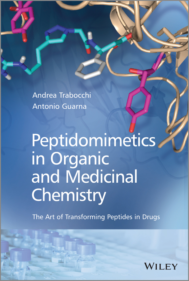 Trabocchi Andrea Peptidomimetics in Organic and Medicinal Chemistry kehl chemistry and biology of hydroxamic acids