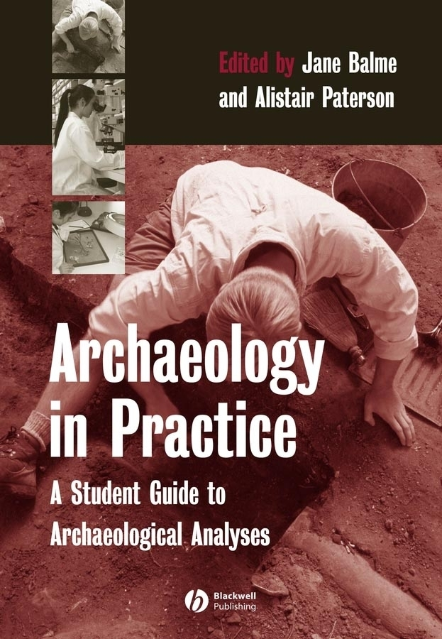 Paterson Alistair Archaeology in Practice. A Student Guide to Archaeological Analyses written in stone