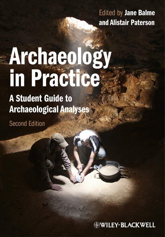 Paterson Alistair Archaeology in Practice. A Student Guide to Archaeological Analyses ISBN: 9781118323823 zacharys anger gundu and clement olumuyiwa bakinde papers in nigerian archaeology