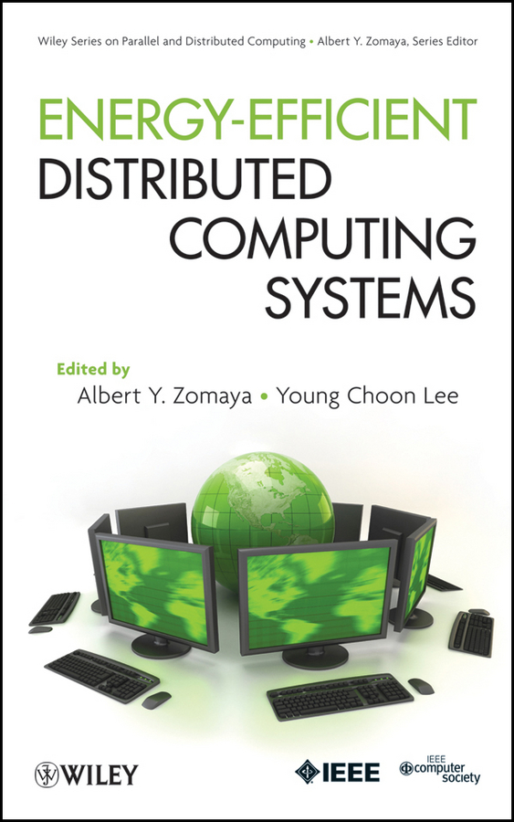 Zomaya Albert Y. Energy Efficient Distributed Computing Systems applicability of environmental information systems