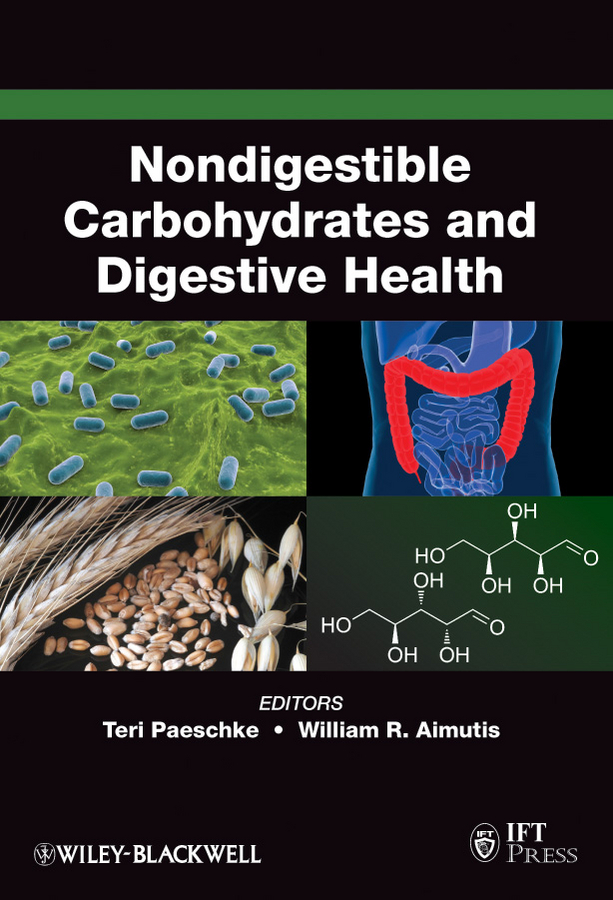 Paeschke Teresa M. Nondigestible Carbohydrates and Digestive Health carbohydrates 14