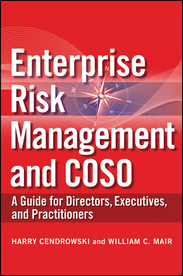 Mair William C. Enterprise Risk Management and COSO. A Guide for Directors, Executives and Practitioners ISBN: 9780470553800