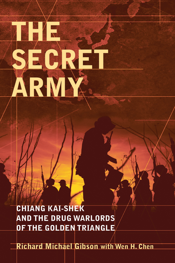 Gibson Richard Michael The Secret Army. Chiang Kai-shek and the Drug Warlords of the Golden Triangle the destruction of tilted arc – documents