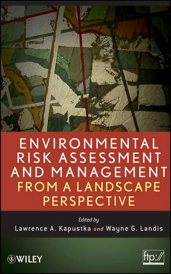 Kapustka Lawrence A. Environmental Risk Assessment and Management from a Landscape Perspective eisenbrand g risk assessment of phytochemicals in food novel approaches