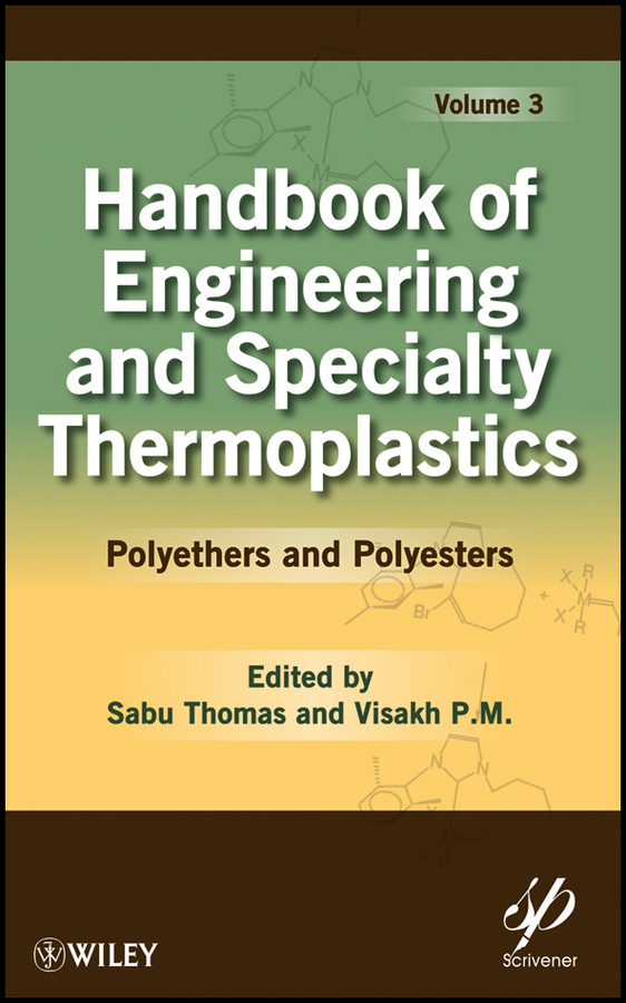 Thomas K. Sabu Handbook of Engineering and Specialty Thermoplastics, Volume 3. Polyethers and Polyesters polymer blends