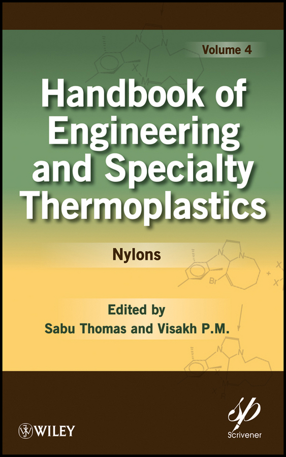 Thomas K. Sabu Handbook of Engineering and Specialty Thermoplastics, Volume 4. Nylons