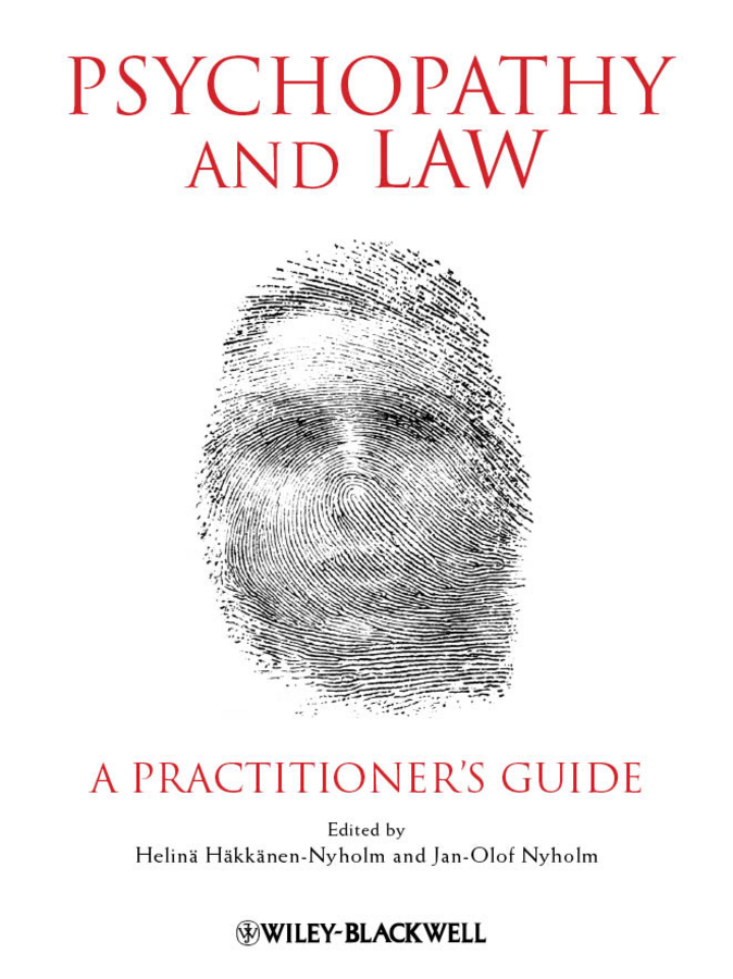 Häkkänen-Nyholm Helinä Psychopathy and Law. A Practitioner's Guide ISBN: 9781119944973 david m o brien constitutional law and politics 6e v 2