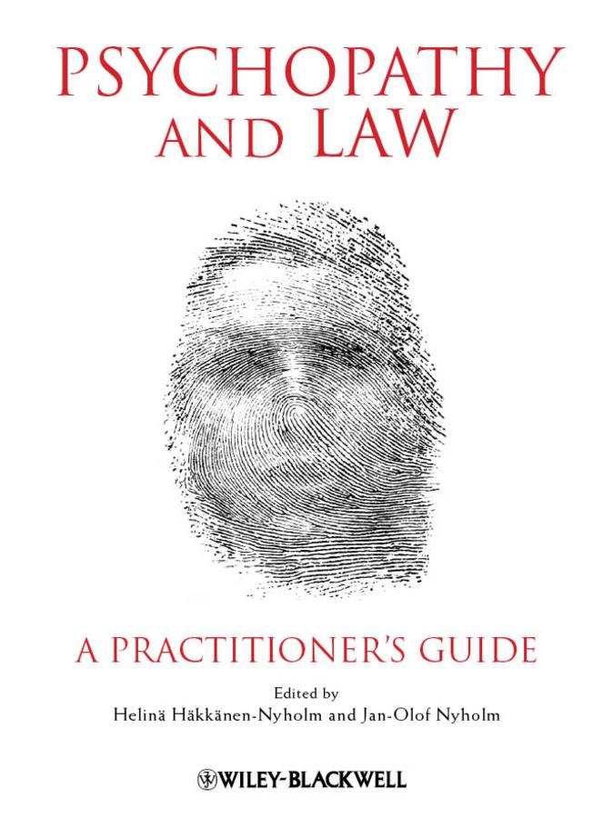 Häkkänen-Nyholm Helinä Psychopathy and Law. A Practitioner's Guide ISBN: 9781119944973 law school basics civil procedure