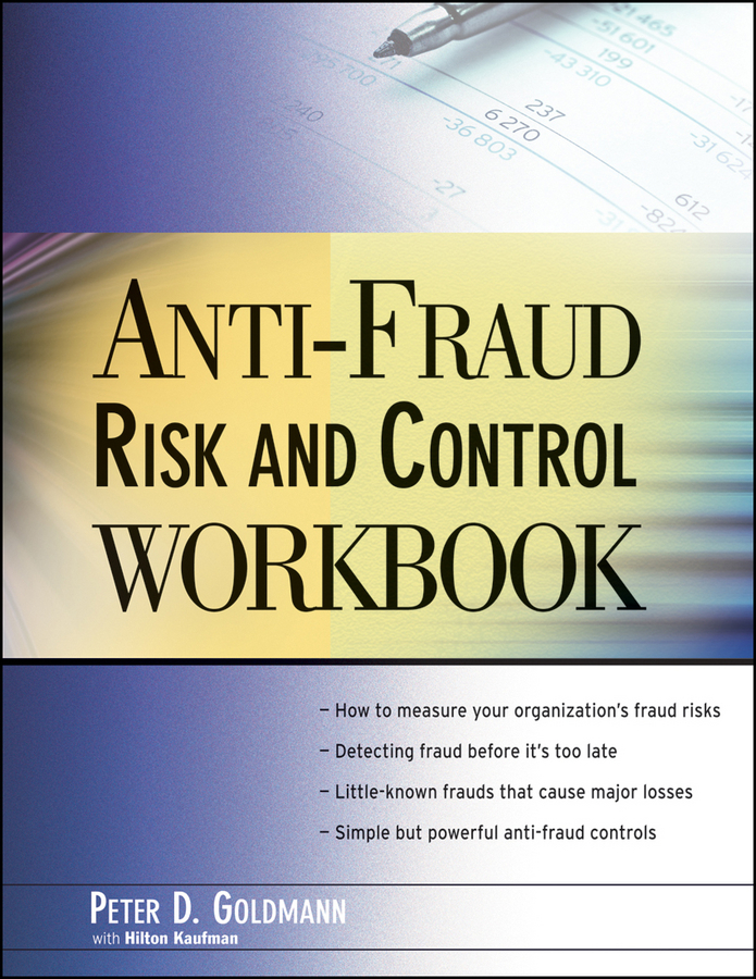 Goldmann Peter Anti-Fraud Risk and Control Workbook howard r davia management accountant s guide to fraud discovery and control