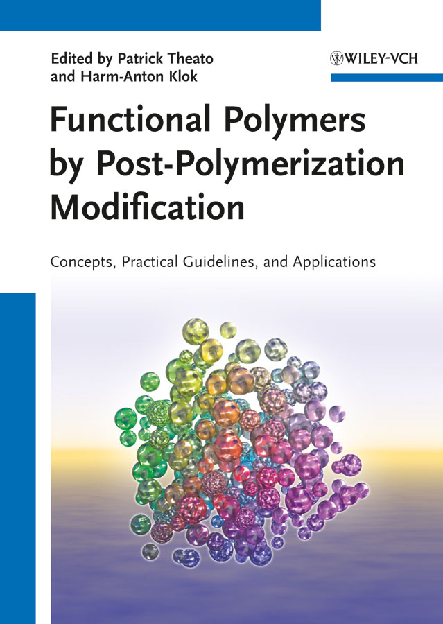 Theato Patrick Functional Polymers by Post-Polymerization Modification. Concepts, Guidelines and Applications