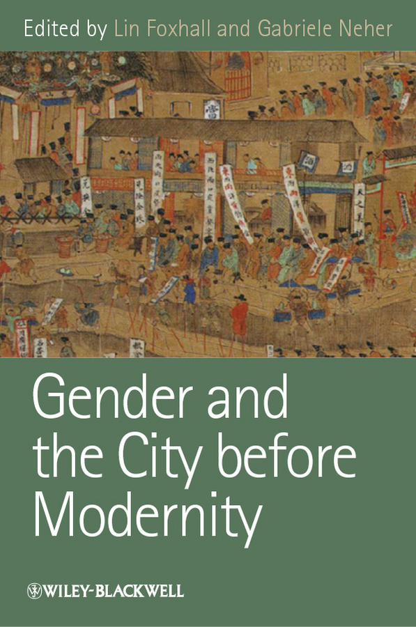 Neher Gabriele Gender and the City before Modernity gender culture and politics in punjab a perspective