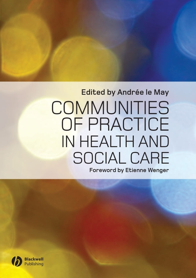 Wenger Etienne Communities of Practice in Health and Social Care boniface gail using occupational therapy theory in practice isbn 9781444355673