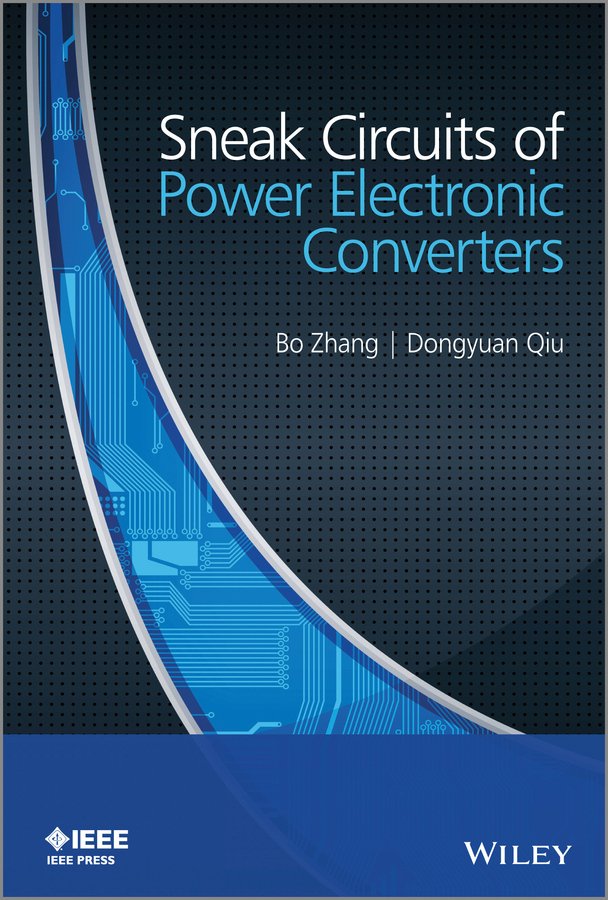 Zhang Bo Sneak Circuits of Power Electronic Converters cortes patricio predictive control of power converters and electrical drives isbn 9781119941453