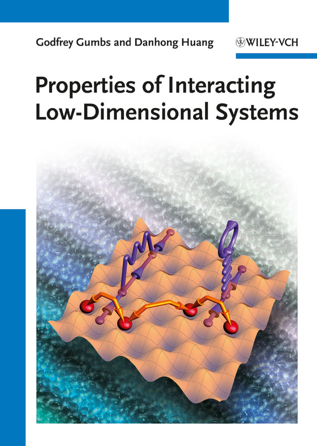 Huang Danhong Properties of Interacting Low-Dimensional Systems
