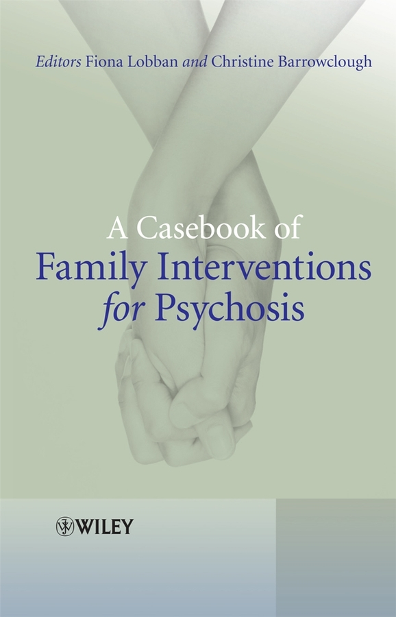 A Casebook of Family Interventions for Psychosis