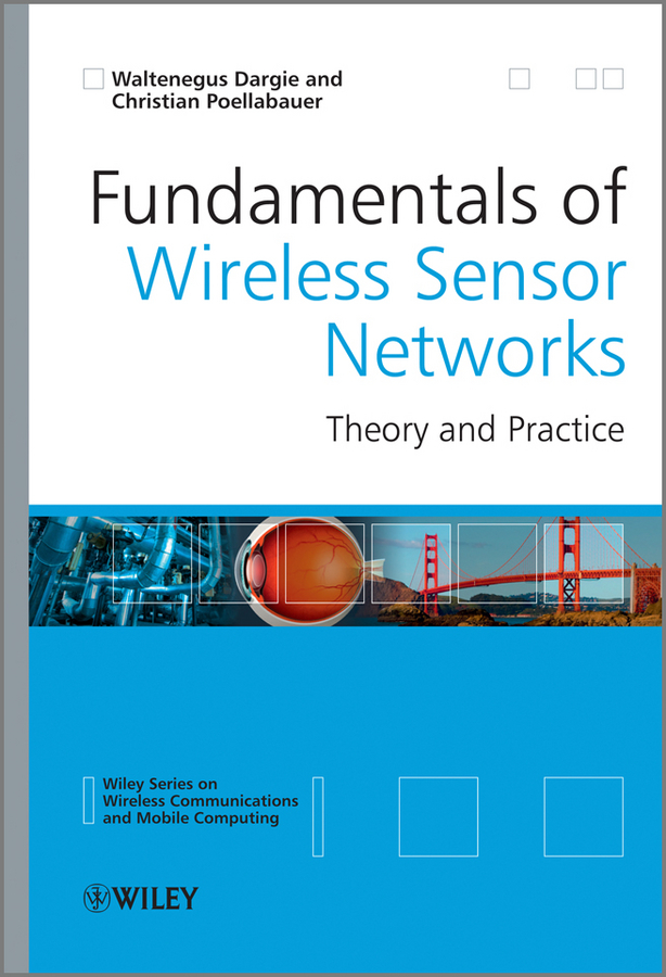 Poellabauer Christian Fundamentals of Wireless Sensor Networks. Theory and Practice tcrt5000 reflective infrared sensor photoelectric switches 10 pcs