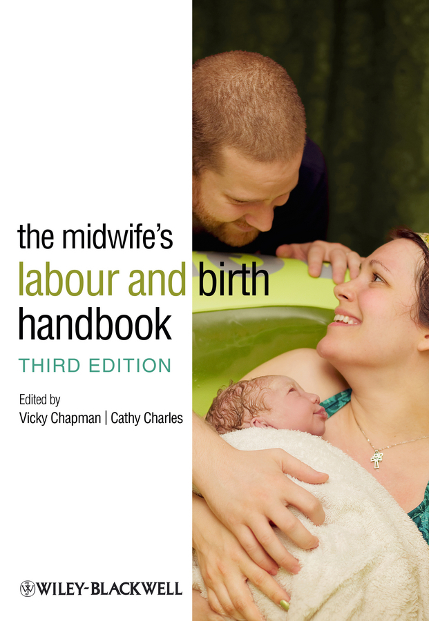 Charles Cathy The Midwife's Labour and Birth Handbook mckay moffat stella a pocket guide for student midwives isbn 9781118278352
