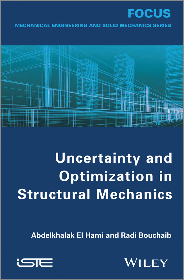Radi Bouchaib Uncertainty and Optimization in Structural Mechanics ISBN: 9781118711804 все цены