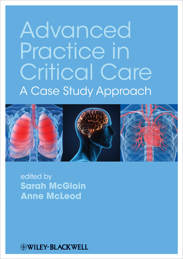 McGloin Sarah Advanced Practice in Critical Care. A Case Study Approach bendaly leslie improving healthcare team performance the 7 requirements for excellence in patient care