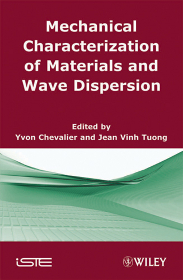 Chevalier Yvon Mechanical Characterization of Materials and Wave Dispersion. Instrumentation and Experiment Interpretation