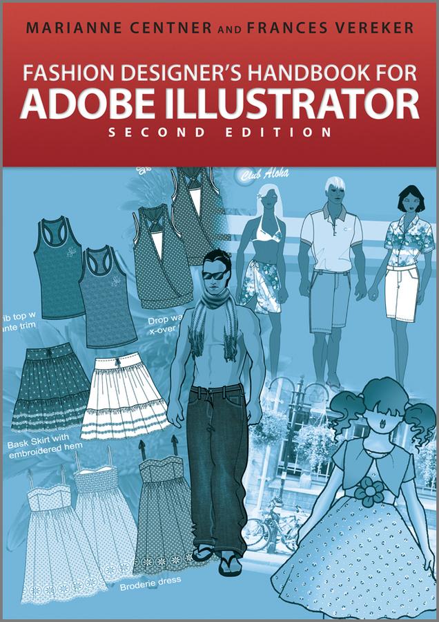 Centner Marianne Fashion Designer's Handbook for Adobe Illustrator а и мишенев adobe illustrator сs4 первые шаги в creative suite 4