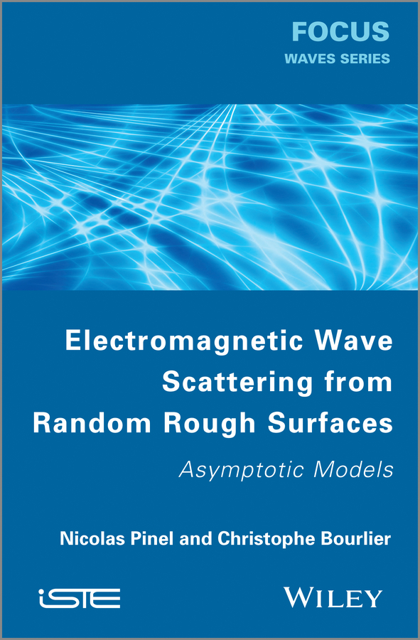Pinel Nicolas Electromagnetic Wave Scattering from Random Rough Surfaces. Asymptotic Models observation of nearshore wave field with x band radar