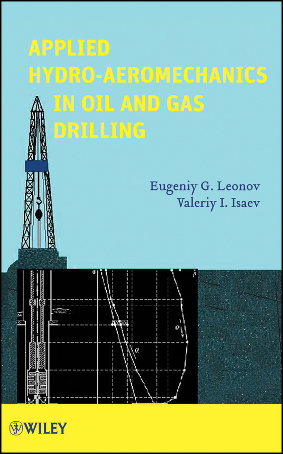 Leonov Eugeniy G. Applied Hydroaeromechanics in Oil and Gas Drilling estimating technically and economically recoverable unconventional gas