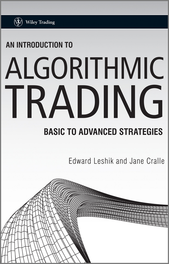 Leshik Edward An Introduction to Algorithmic Trading. Basic to Advanced Strategies ISBN: 9780470979358 animated algorithms – a hypermedia learning environment for introduction to algorithms cd