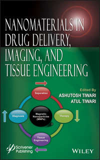 Tiwari Ashutosh - Nanomaterials in Drug Delivery, Imaging, and Tissue Engineering