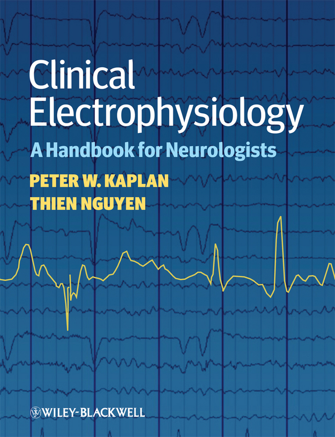 Kaplan Peter W. Clinical Electrophysiology. A Handbook for Neurologists clinical