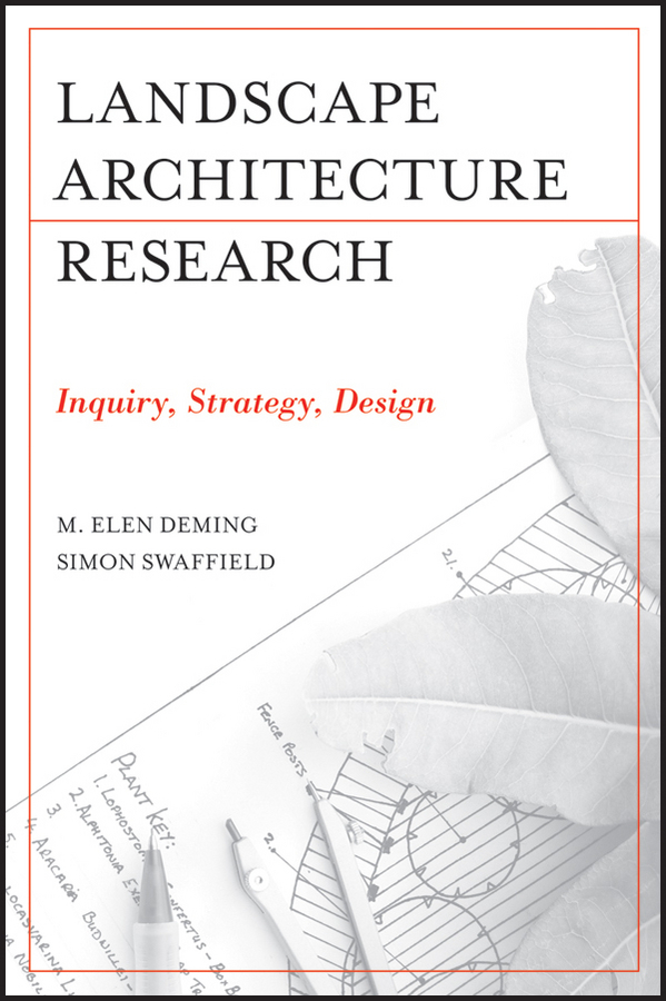 Deming M. Elen Landscape Architectural Research. Inquiry, Strategy, Design ISBN: 9781118057087 green city spaces urban landscape architecture