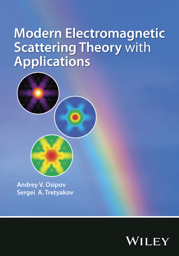 Tretyakov Sergei A. Modern Electromagnetic Scattering Theory with Applications dongcheol kim modern portfolio theory foundations analysis and new developments