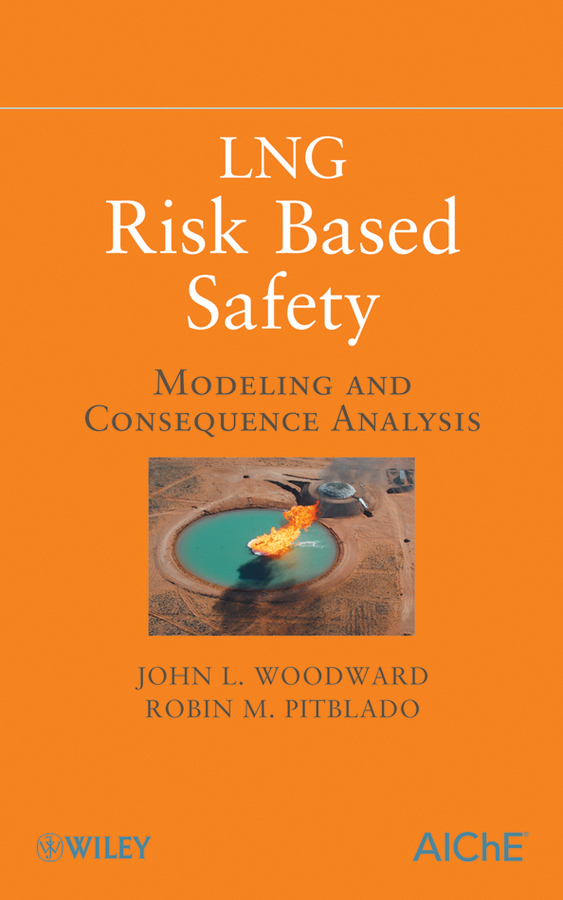 Pitbaldo Robin LNG Risk Based Safety. Modeling and Consequence Analysis