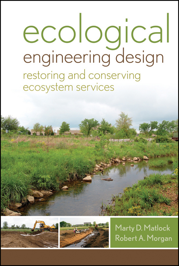 Matlock Marty D. Ecological Engineering Design. Restoring and Conserving Ecosystem Services ecosystem ecology
