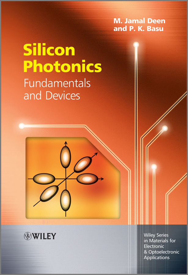 Deen M. Jamal Silicon Photonics. Fundamentals and Devices