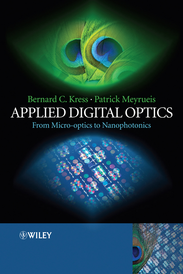 Kress Bernard C. Applied Digital Optics. From Micro-optics to Nanophotonics