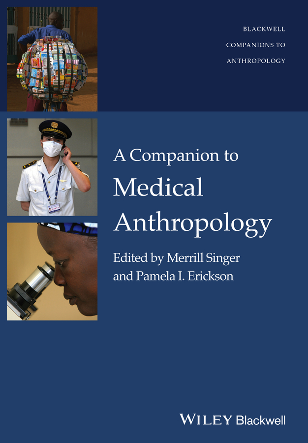 Singer Merrill A Companion to Medical Anthropology ISBN: 9781444395280
