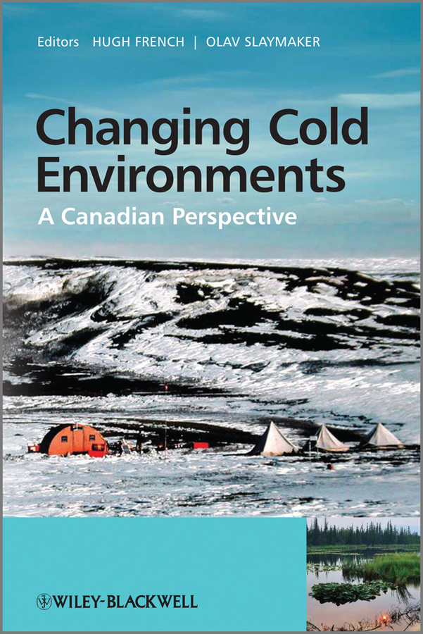 French Hugh M. Changing Cold Environments. A Canadian Perspective ISBN: 9781119950165 mart poom minu lugu page 6