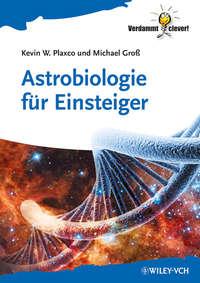 Plaxco Kevin W. - Astrobiologie f?r Einsteiger