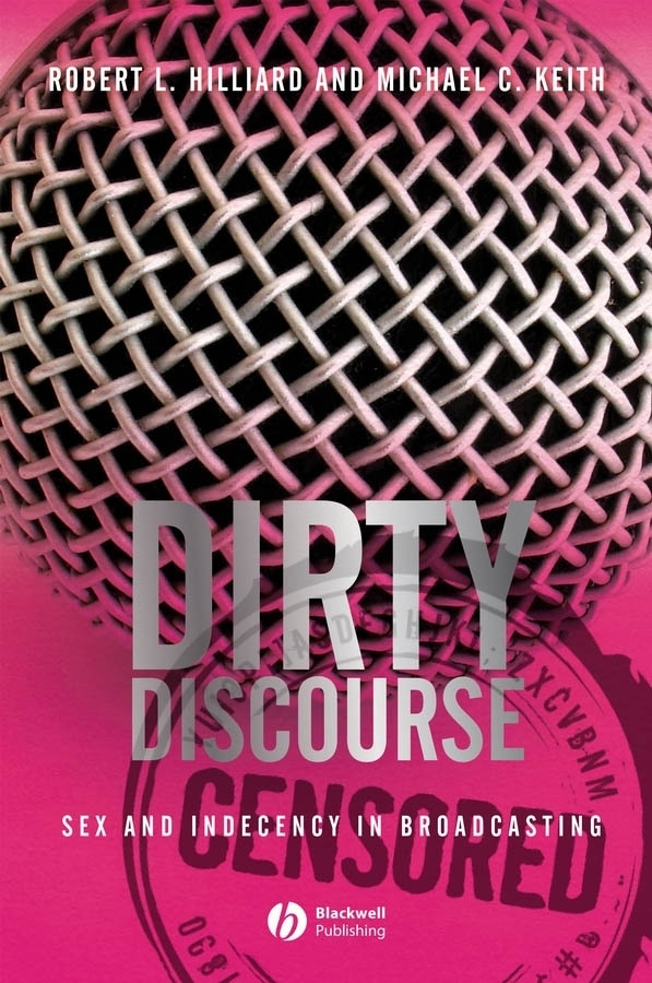 Keith Michael C. Dirty Discourse. Sex and Indecency in Broadcasting romans arzjancevs tajikistan republic nature and fauna of the tajikistan