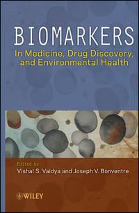 Vaidya Vishal S. - Biomarkers. In Medicine, Drug Discovery, and Environmental Health