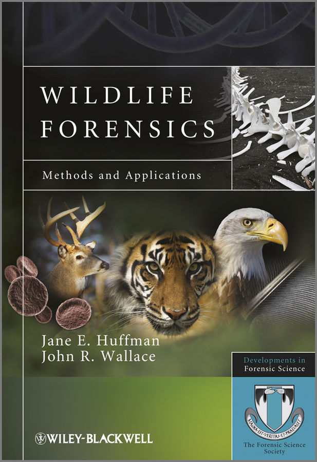 Huffman Jane E. Wildlife Forensics. Methods and Applications linacre adrian wildlife dna analysis applications in forensic science