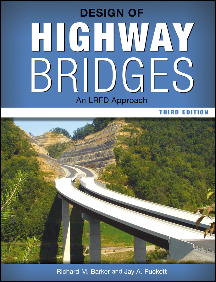Barker Richard M. Design of Highway Bridges. An LRFD Approach manual and computer aided design of prestressed concrete bridges