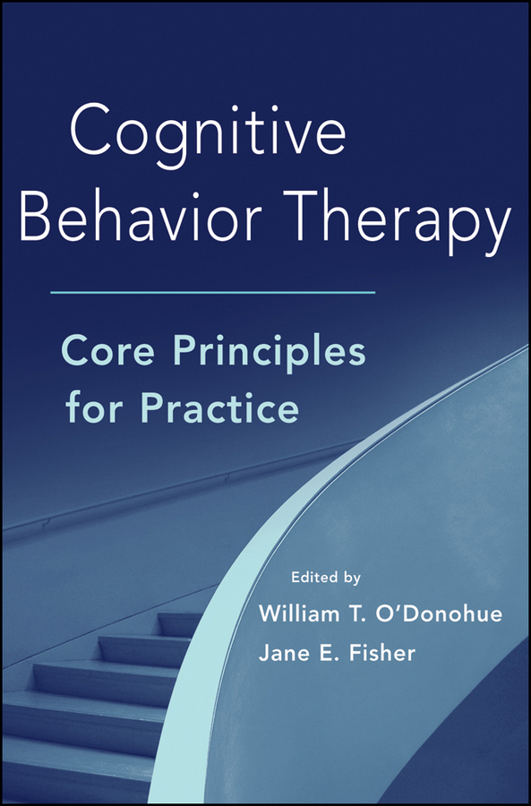 Fisher Jane E. Cognitive Behavior Therapy. Core Principles for Practice ISBN: 9781118220481 цена