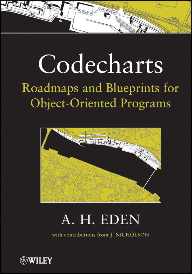 Nicholson J. Codecharts. Roadmaps and blueprints for object-oriented programs composite structures design safety and innovation