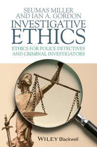 Miller Seumas - Investigative Ethics. Ethics for Police Detectives and Criminal Investigators
