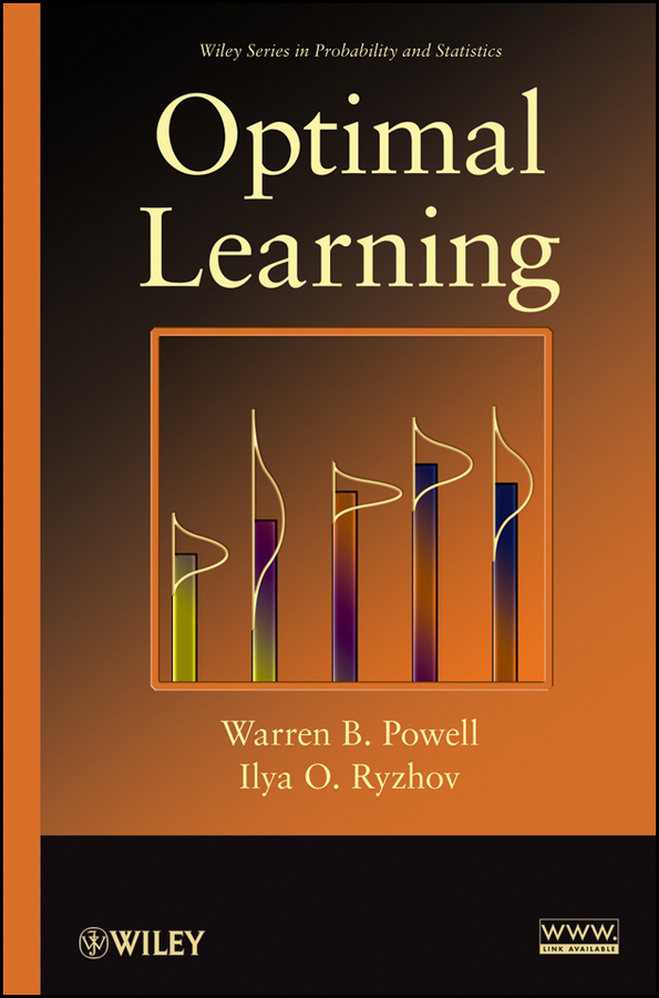 Ryzhov Ilya O. Optimal Learning ISBN: 9781118309827 information management in diplomatic missions