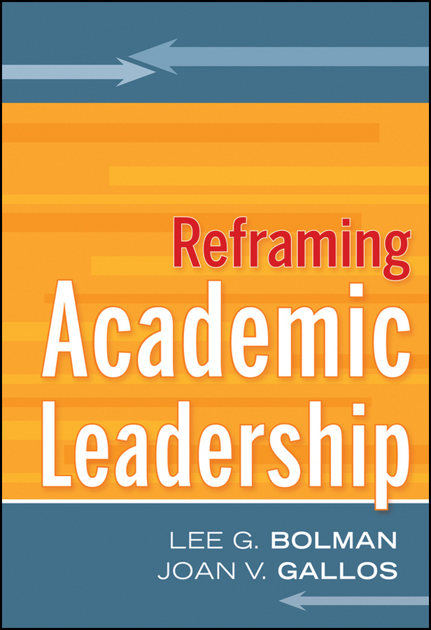 Bolman Lee G. Reframing Academic Leadership picturing and poeting