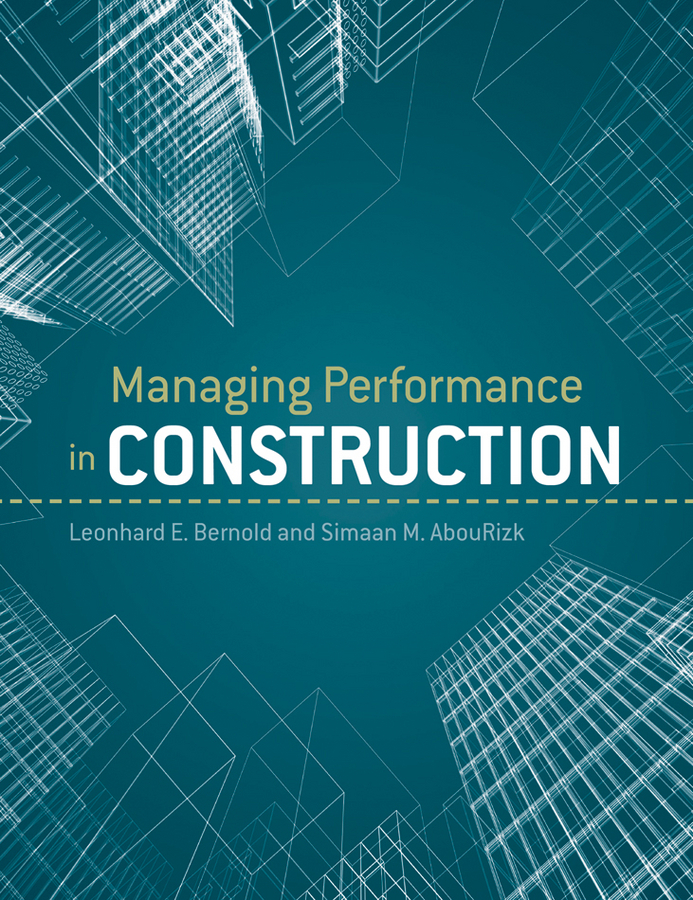 AbouRizk S. M. Managing Performance in Construction alternative dispute resolution in the construction industry